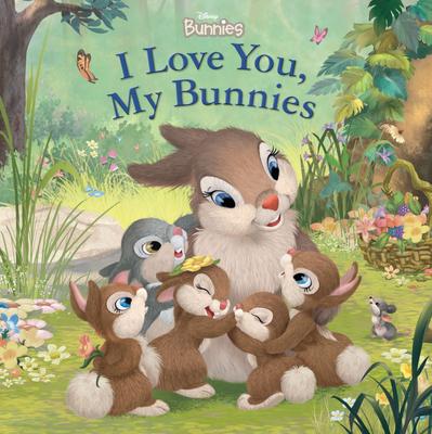 Disney Bunnies I Love You, My Bunnies Cover Image
