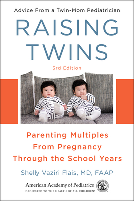 Raising Twins: Parenting Multiples From Pregnancy Through the School Years Cover Image