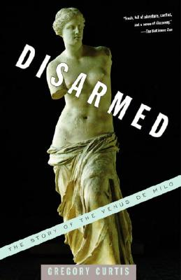 Disarmed: The Story of the Venus de Milo Cover Image