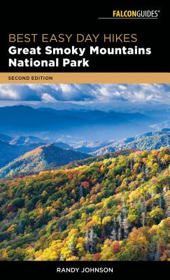 Best Easy Day Hikes Great Smoky Mountains National Park, 2nd Edition Cover Image