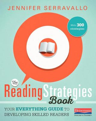 The Reading Strategies Book: Your Everything Guide to Developing Skilled Readers Cover Image