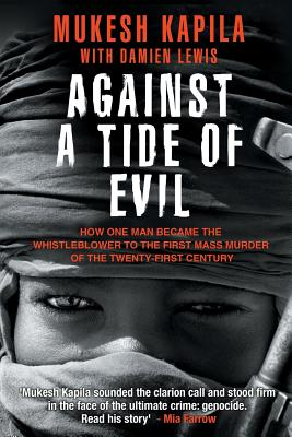 Against a Tide of Evil: How One Man Became the Whistleblower to the First Mass Murder Ofthe Twenty-First Century Cover Image