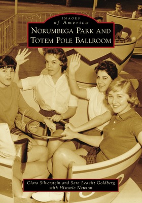 Norumbega Park and Totem Pole Ballroom (Images of America) Cover Image