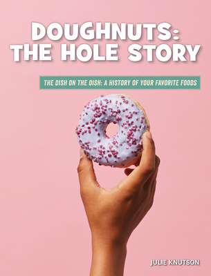 Doughnuts: The Hole Story Cover Image