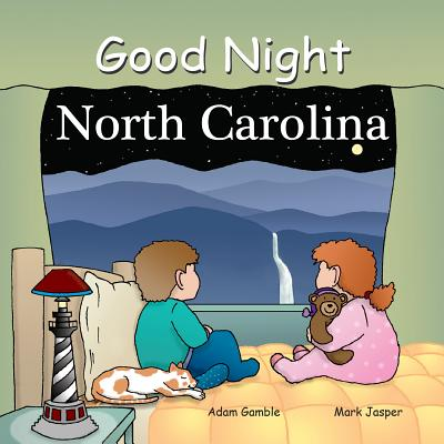 Good Night, North Carolina by Adam Gamble, Anne Rosen (Illus.)