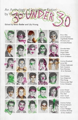 30 Under 30: An Anthology of Innovative Fiction by Younger Writers Cover Image