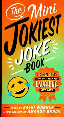 The Mini Jokiest Joke Book: Side-Splitters That Will Keep You Laughing Out Loud (Jokiest Joking Joke Books #1) Cover Image