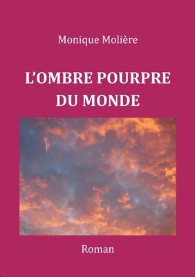 L'Ombre Pourpre Du Monde Cover Image