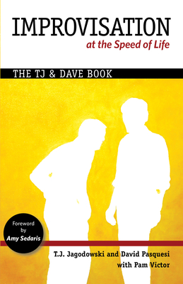 Improvisation at the Speed of Life: The TJ and Dave Book Cover Image