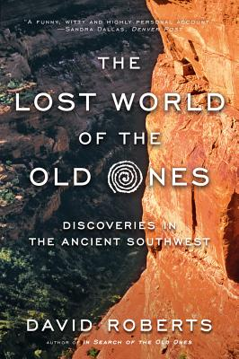 The Lost World of the Old Ones: Discoveries in the Ancient Southwest Cover Image
