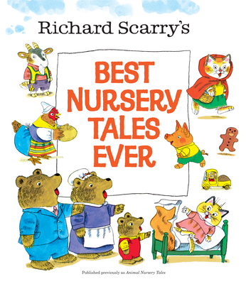 Richard Scarry's Best Nursery Tales Ever Cover Image