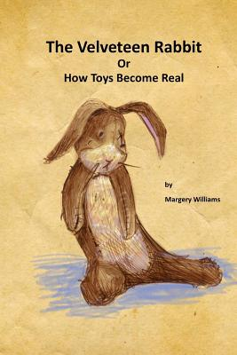 The Velveteen Rabbit How Toys Become Real Paperback Tattered