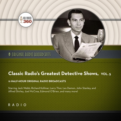 Classic Radio's Greatest Detective Shows, Vol. 5 Cover Image