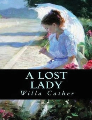 A Lost Lady (Annotated) Cover Image