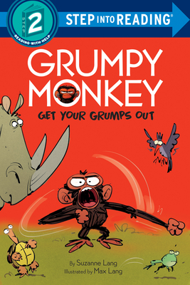 Cover for Grumpy Monkey Get Your Grumps Out (Step into Reading)