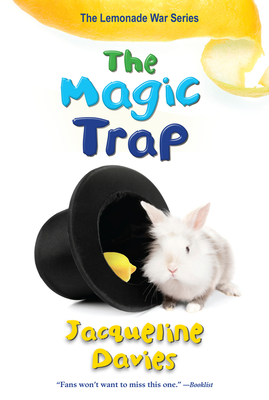 The Magic Trap (The Lemonade War Series #5) Cover Image