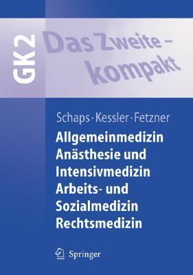 Das Zweite - Kompakt: Allgemeinmedizin, Anästhesie Und Intensivmedizin, Arbeits- Und Sozialmedizin, Rechtsmedizin (Springer-Lehrbuch) Cover Image