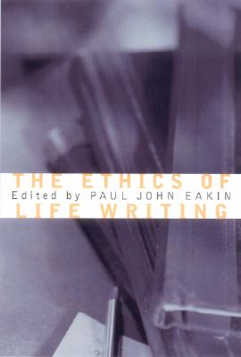 The Ethics of Life Writing Cover
