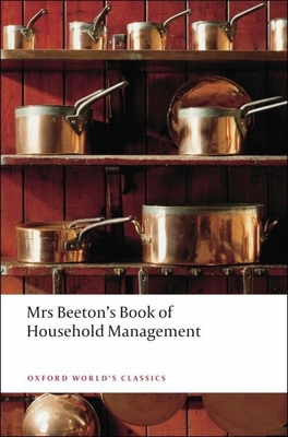 Mrs Beeton's Book of Household Management (Oxford World's Classics) Cover Image
