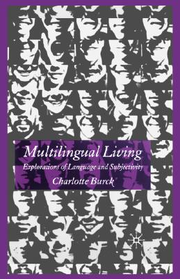 Multilingual Living: Explorations of Language and Subjectivity Cover Image