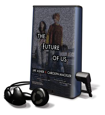 The Future of Us [With Earbuds] (Playaway Young Adult) Cover Image