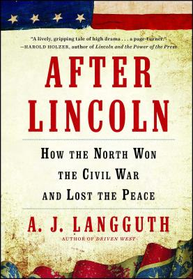 After Lincoln: How the North Won the Civil War and Lost the Peace Cover Image