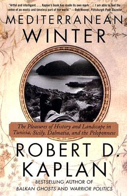 Mediterranean Winter: The Pleasures of History and Landscape in Tunisia, Sicily, Dalmatia, and the Peloponnese Cover Image