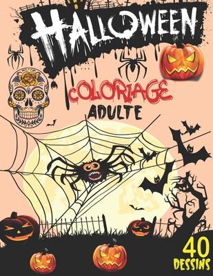 Coloriage Halloween Adulte Livre De Coloriage Pour Adultes Anti Stress Avec Une Collection De 40 Merveilleux Dessins D Halloween Coloriage Jour Paperback The Book Stall