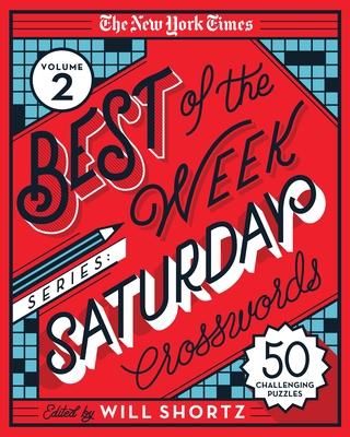 The New York Times Best of the Week Series 2: Saturday Crosswords: 50 Challenging Puzzles Cover Image
