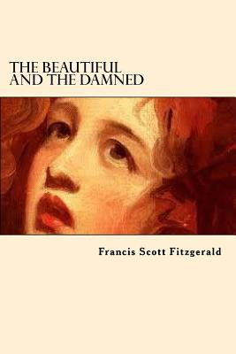 alcoholism as the plot builder of fitzgeralds the beautiful and damned essay The beautiful and damned is a bleaker version of the  shadowed by anthony's fall into alcoholism  years the fitzgeralds travelled back and forth between.