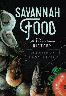 Savannah Food: A Delicious History (American Palate) Cover Image