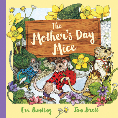 The Mother's Day Mice by Eve Bunting & Jan Brett
