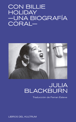 Con Billie Holiday: Una biografía coral Cover Image