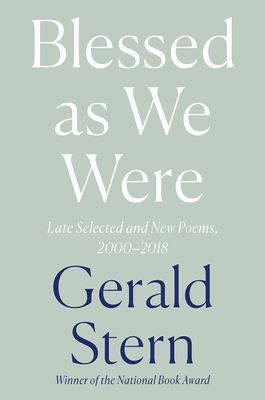 Blessed as We Were: Late Selected and New Poems, 2000-2018 Cover Image