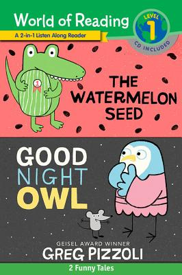 World of Reading Watermelon Seed, The and Good Night Owl 2-in-1 Listen-Along Reader (World of Reading Level 1): 2 Funny Tales with CD! Cover Image