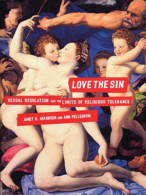 Love the Sin: Sexual Regulation and the Limits of Religious Tolerance Cover Image