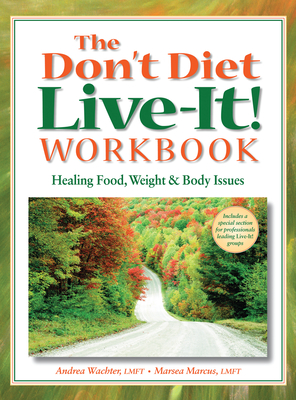 The Don't Diet, Live-It! Workbook Cover