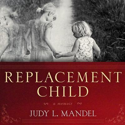 Replacement Child Lib/E: A Memoir Cover Image