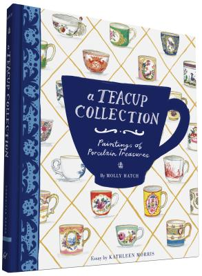 A Teacup Collection: Paintings of Porcelain Treasures Cover Image