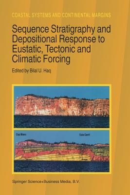 Sequence Stratigraphy and Depositional Response to Eustatic, Tectonic and Climatic Forcing (Coastal Systems and Continental Margins #1) Cover Image