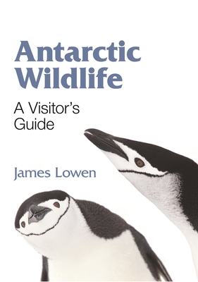 Antarctic Wildlife: A Visitor's Guide (Princeton University Press (Wildguides)) Cover Image