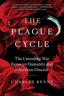 The Plague Cycle: The Unending War Between Humanity and Infectious Disease Cover Image