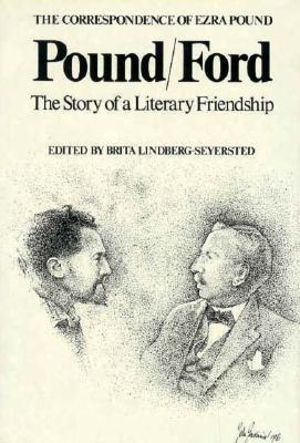 Pound/Ford, the Story of a Literary Friendship Cover