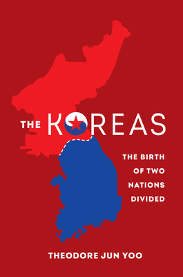 The Koreas: The Birth of Two Nations Divided cover