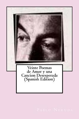 Veinte Poemas de Amor y Una Cancion Desesperada (Spanish Edition) Cover Image