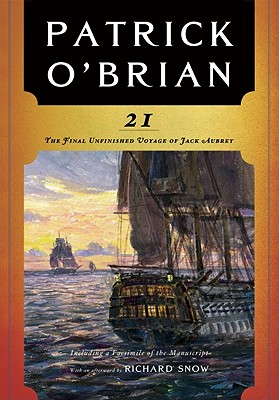 21: The Final Unfinished Voyage of Jack Aubrey (Aubrey/Maturin Novels #21) Cover Image