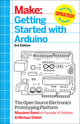 Getting Started with Arduino: The Open Source Electronics Prototyping Platform Cover Image