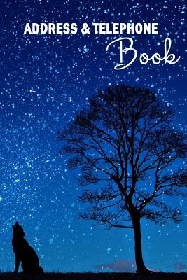 Address & Telephone Book: For Keeping Your Contacts, Addresses, Phone Numbers, Emails, and Birthdays - Address Book with Tabs - Wolf under Moon Cover Image
