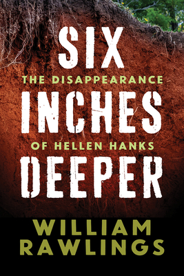 Six Inches Deeper: The Disappearance of Hellen Hanks Cover Image