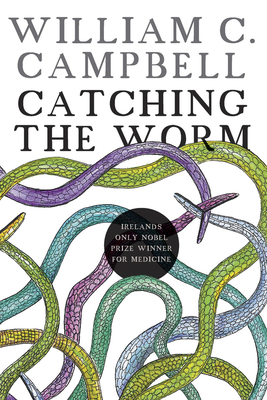 Catching the Worm: Towards Ending River Blindness, and Reflections on My Life Cover Image
